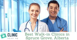 Walk in clinic Spruce grove