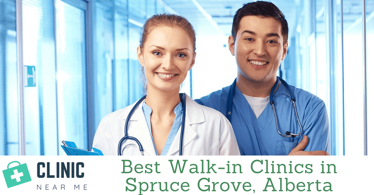 Walk in clinic Spruce grove