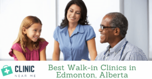 Best Walk-in Clinic edmonton