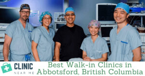 Top Quality Walk In Clinic Abbotsford