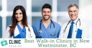 Walk in Clinic New Westminster
